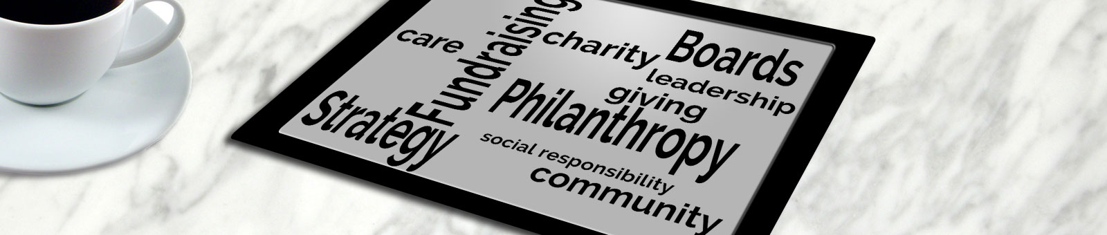 Fundraising, Philanthropy, Boards,Strategy, Charity, Giving, Community, Care, Leadership, Social Responsibility